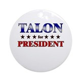 TALON for president Ornament (Round)