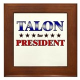 TALON for president Framed Tile