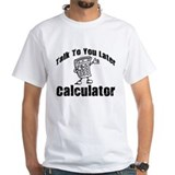 Later Calcultor Shirt