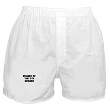 Beware of the 5th Grader Boxer Shorts