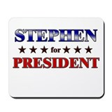 STEPHEN for president Mousepad