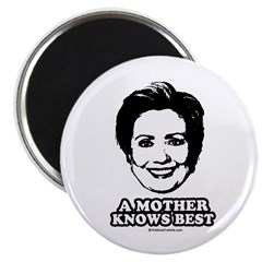 """Hillary Clinton: A mother knows best 2.25"""" Magnet"""