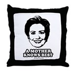 Hillary Clinton: A mother knows best Throw Pillow