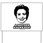 Hillary Clinton: A mother knows best Yard Sign