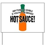 Put on Enough Hot Sauce Yard Sign