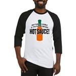Put on Enough Hot Sauce Baseball Jersey