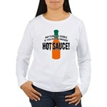 Put on Enough Hot Sauce Women's Long Sleeve T-Shir