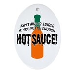 Put on Enough Hot Sauce Oval Ornament