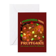 I Poisoned The Fruitcake Greeting Card
