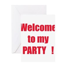 WELCOME TO MY PARTY ! Greeting Card