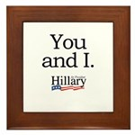 You and I: Hillary 2008 Framed Tile