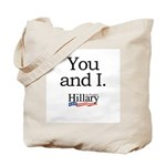 You and I: Hillary 2008 Tote Bag