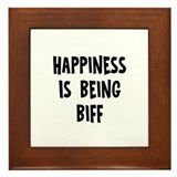 Happiness is being Biff   Framed Tile