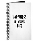 Happiness is being Biff Journal