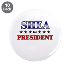 "SHEA for president 3.5"" Button (10 pack)"
