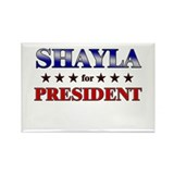 SHAYLA for president Rectangle Magnet