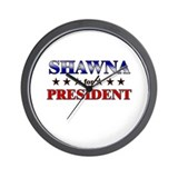 SHAWNA for president Wall Clock