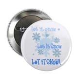 "Let It Snow 2.25"" Button"