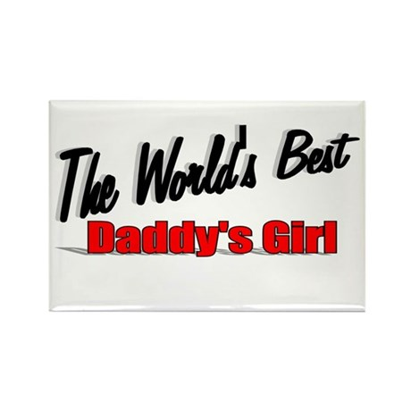 """The World's Best Daddy's Girl"" Rectangle Magnet"