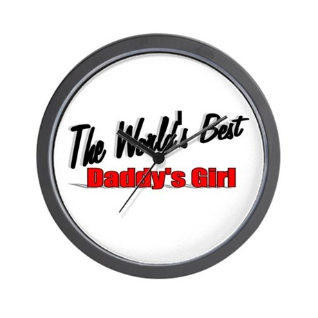 """The World's Best Daddy's Girl"" Wall Clock"