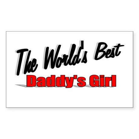 """The World's Best Daddy's Girl"" Sticker (Rectangul"