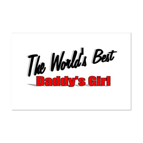 """The World's Best Daddy's Girl"" Mini Poster Print"