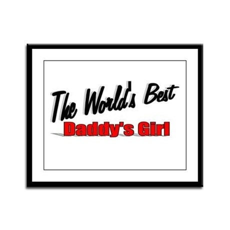 """The World's Best Daddy's Girl"" Framed Panel Print"