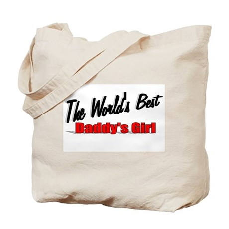 """The World's Best Daddy's Girl"" Tote Bag"