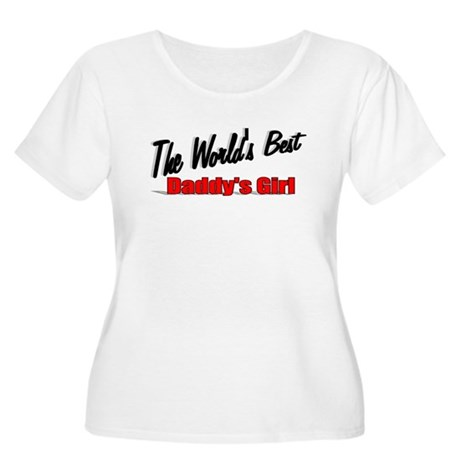 """The World's Best Daddy's Girl"" Women's Plus Size"