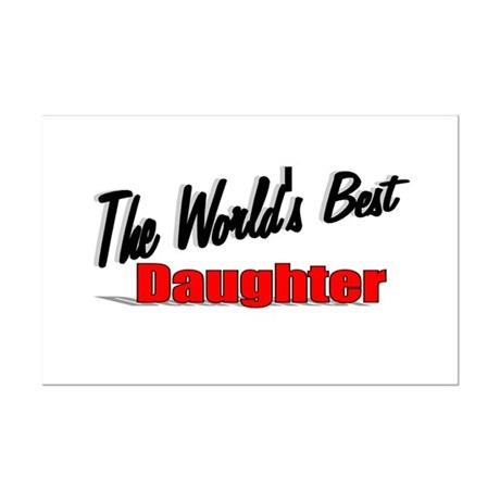 """The World's Best Daughter"" Mini Poster Print"