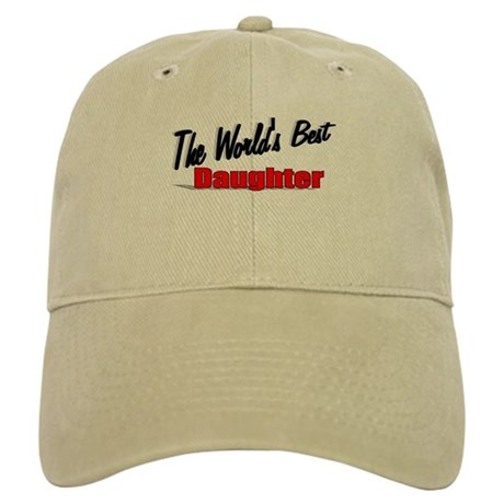 """The World's Best Daughter"" Cap"