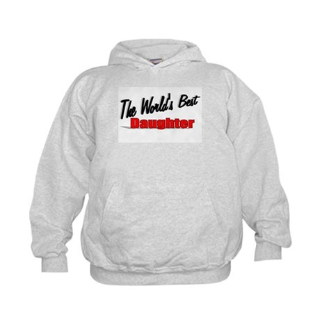 """The World's Best Daughter"" Kids Hoodie"