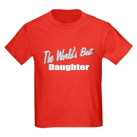"""The World's Best Daughter"" Kids Dark T-Shirt"