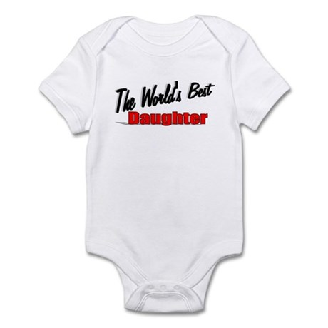 """The World's Best Daughter"" Infant Bodysuit"