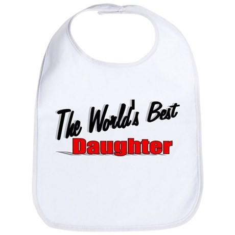 """The World's Best Daughter"" Bib"