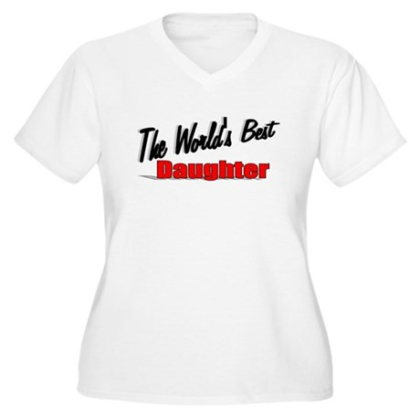 """The World's Best Daughter"" Women's Plus Size V-Ne"