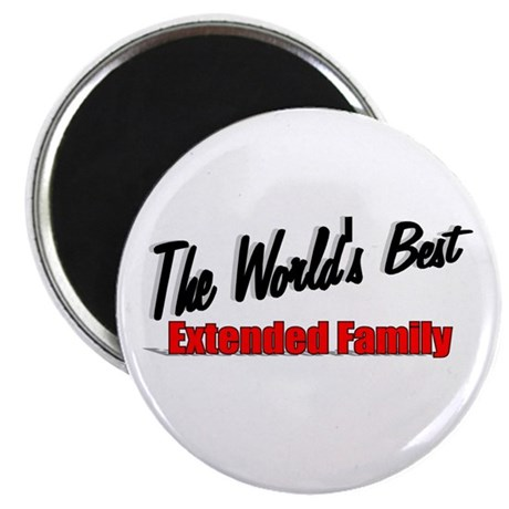 """The World's Best Extended Family"" Magnet"