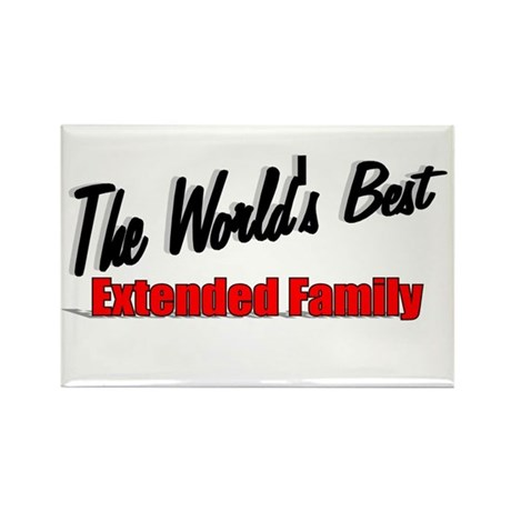 """The World's Best Extended Family"" Rectangle Magne"