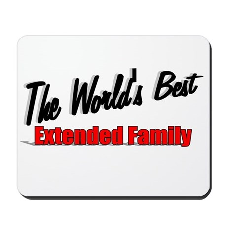 """The World's Best Extended Family"" Mousepad"
