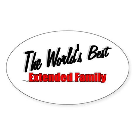"""The World's Best Extended Family"" Oval Sticker"
