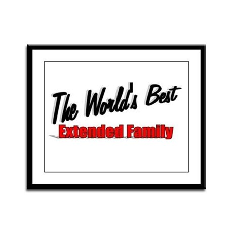 """The World's Best Extended Family"" Framed Panel Pr"
