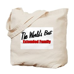 """The World's Best Extended Family"" Tote Bag"