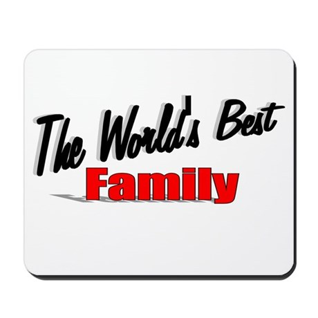 """The World's Best Family"" Mousepad"
