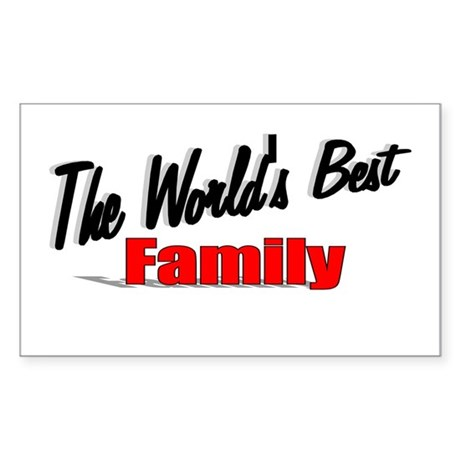 """The World's Best Family"" Rectangle Sticker"