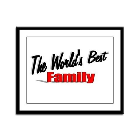 """The World's Best Family"" Framed Panel Print"