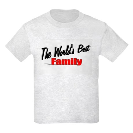 """The World's Best Family"" Kids Light T-Shirt"