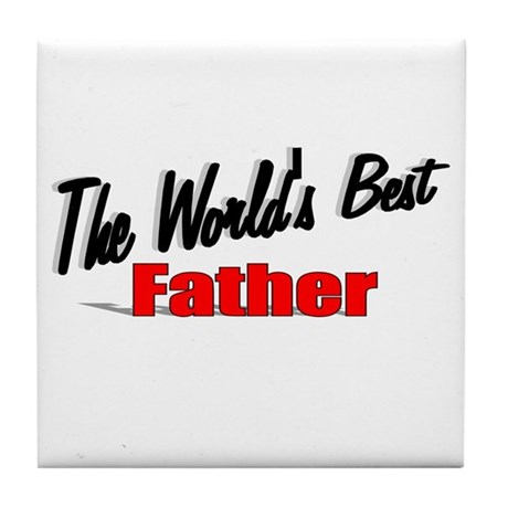 """The World's Best Father"" Tile Coaster"
