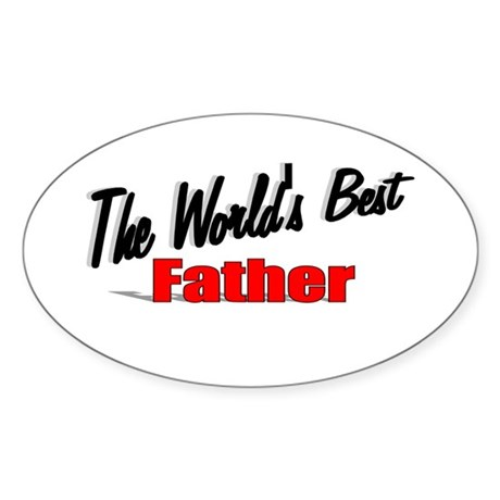 """The World's Best Father"" Oval Sticker"