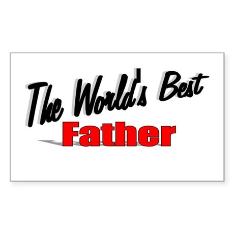 """The World's Best Father"" Rectangle Sticker"