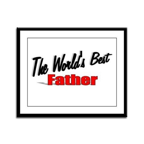 """The World's Best Father"" Framed Panel Print"